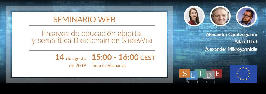 Próximo seminario web sobre los ensayos de educación abierta y semántica Blockchain en Slidewiki