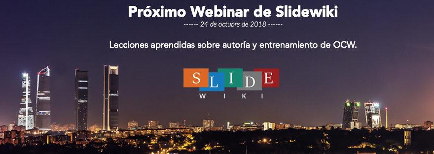 Apúntate Webinar de SlideWiki: Lecciones aprendidas sobre autoría y entrenamiento de OCW.