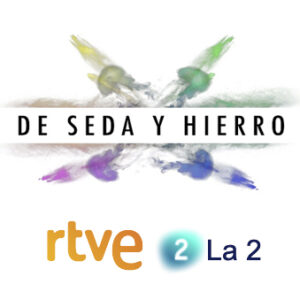 De Seda y Hierro, un programa de La 2.