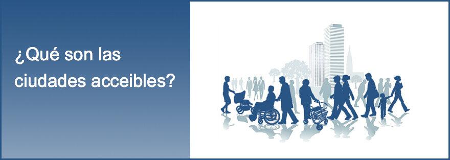 ¿Qué son los ciudades accesibles?